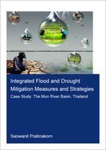 Integrated Flood and Drought Mitigation Mesures and Strategies. Case Study: the Mun River Basin, Thailand