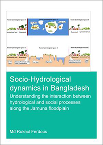 Socio-Hydrological Dynamics in Bangladesh : Understanding the Interaction Between Hydrological and Social Processes along the Jamuna Floodplain